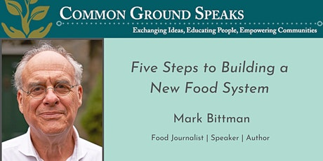 Five Steps to Building a New Food System tickets