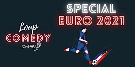 LE LOUP COMEDY + EURO FOOTBALL billets
