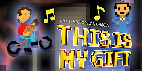 """PREMIERE of """"This Is My Gift"""" - a film by Hector Ivan Garcia tickets"""