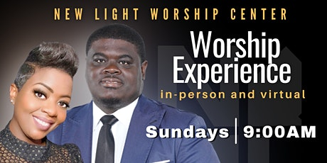 New Light Worship Center Worship Experience-  June 27, 2021 tickets