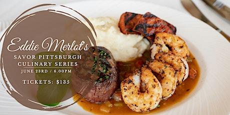 Savor Pittsburgh Culinary Series - Eddie Merlot's tickets