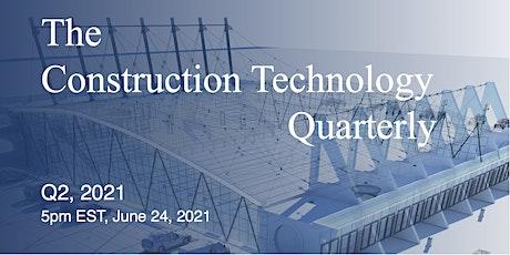 Construction Technology Quarterly: Q2 2021 tickets
