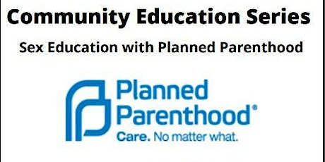 Community Education Series: Sexual Education Training by Planned Parenthood tickets