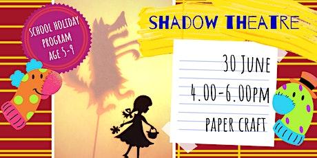 SHADOW THEATER - school holidays fun workshop tickets