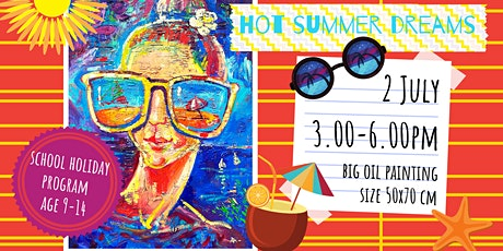 HOT SUMMER DREAMS - school holidays fun workshop tickets