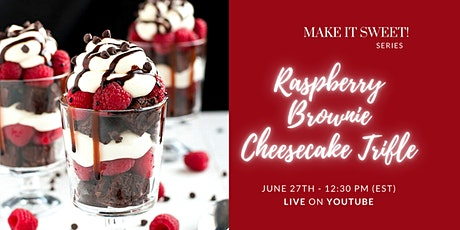 Raspberry Brownie Cheesecake Trifles tickets