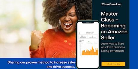 Master Class- Becoming an Amazon Seller tickets