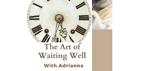 The Art of Waiting Well tickets