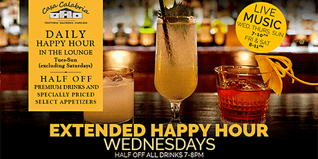 Extended Happy Hour ( Every Wednesday ) only at Casa Calabria tickets