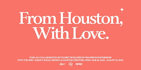 From Houston, With Love. tickets
