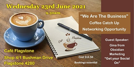 We Are The Business Coffee and Networking tickets