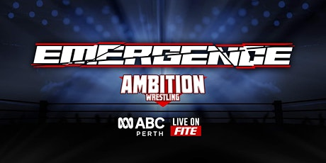 Ambition Wrestling Presents: Emergence tickets