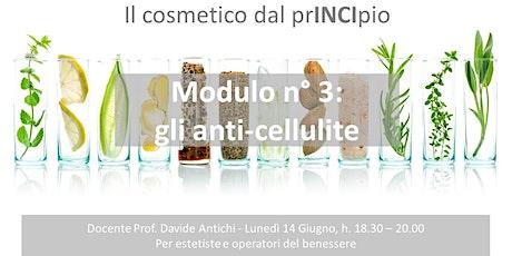 Cosmetologia, il cosmetico dal prINCIpio: gli anti-cellulite biglietti
