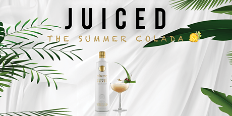 Juiced - The Summer Colada tickets
