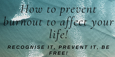 How to prevent burnout to affect your life? tickets