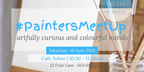 Nottingham Painters Meet Up - Artfully Curious Minds tickets
