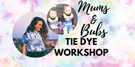 Mums & Bubs Tie Dye Workshop by Connecting Mums tickets