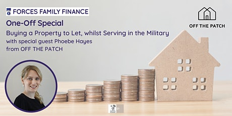 Buying a Property to Let, whilst Serving in the Military tickets