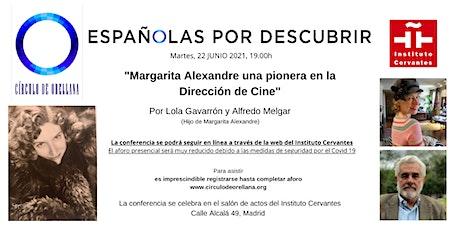 MARGARITA ALEXANDRE, PIONERA EN EL CINE. Lola Gavarron y Alfredo Melgar entradas