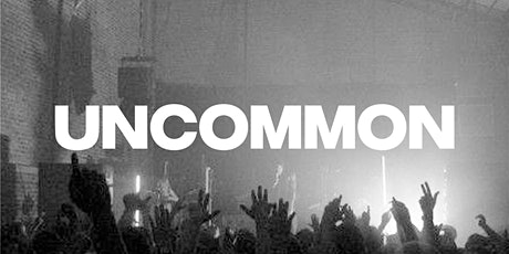UNCOMMON: The Launch tickets