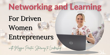 Networking and Learning for Driven Women Entrepreneurs tickets