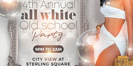 All White Old School Party! 30 and up! @City View tickets