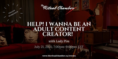 Help! I Wanna Be An Adult Content Creator! tickets