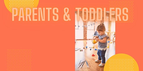 Parents and Toddlers tickets