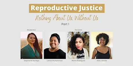 Reproductive Justice: Nothing About Us Without Us tickets