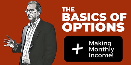The Basics of Options and Making Monthly Income tickets