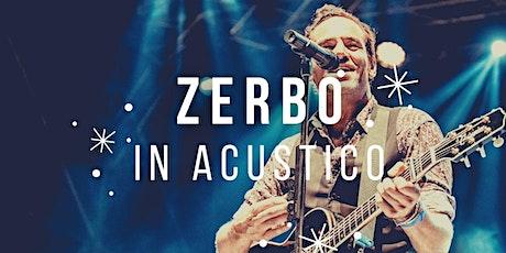 Zerbo - Io Vado a Orciano Unplugged biglietti