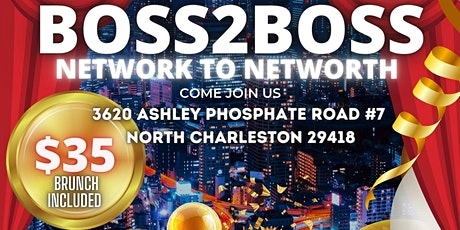 Boss2Boss Network to Networth tickets