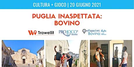 Puglia Inaspettata, BOVINO: Cultura + Gioco biglietti