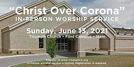JUNE 13th -  SUNDAY WORSHIP SERVICE @ TRIUMPH CHURCH - FLINT tickets