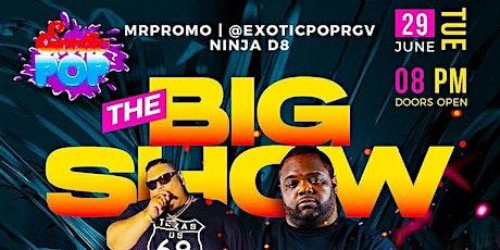 The BiG SHOW Ft. (BiG LOS & BiG POKEY) tickets