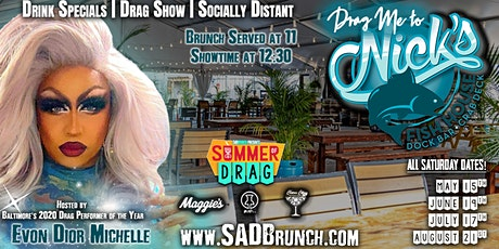 Drag Me to Nicks: Baltimore's Premiere Outdoor Seafood Drag Brunch tickets