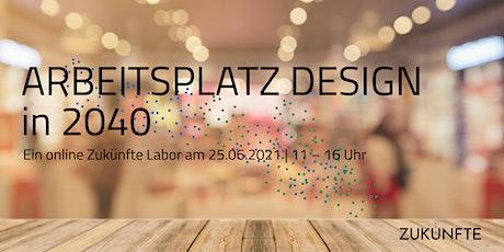 Arbeitsplatz Design in 2040 Tickets