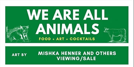 We Are All Animals Concert and Art Install tickets