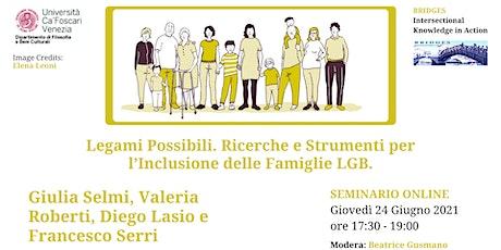 Legami Possibili. Ricerche e Strumenti per l'Inclusione delle Famiglie LGB. biglietti