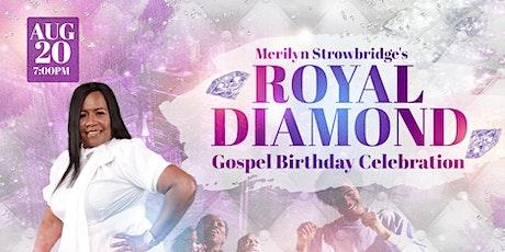 Royal Diamond Gospel Birthday Celebration tickets