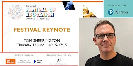 Festival of Education | Keynote - Tom Sherrington tickets