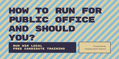 How to Run for Public Office and Should YOU?!? tickets