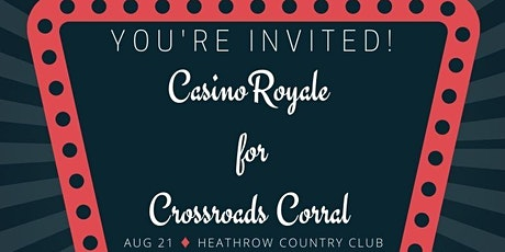 Casino Royale for Crossroads Corral tickets