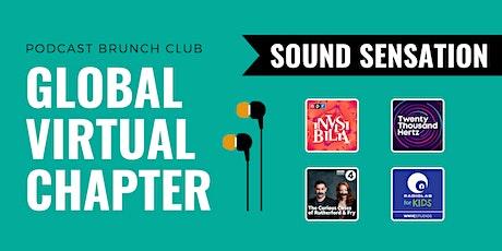 Podcast Brunch Club Virtual Chapter Meeting: SOUND SENSATION Tickets