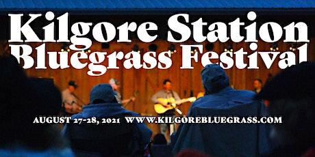 2021 Kilgore Station Bluegrass Festival tickets