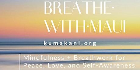 Breathe With Maui tickets