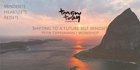 Shifting To A Future Self Mindset   Peter Oppermann   Workshop & Meditation tickets