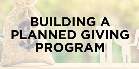AFP Virtual June Meeting: Building a Planned Giving Program tickets