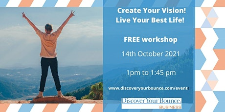 Create Your Vision! Live Your Best Life! tickets