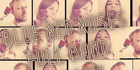 Blue Red Roses -Full Band w/Friends @ Stella's 9pm tickets